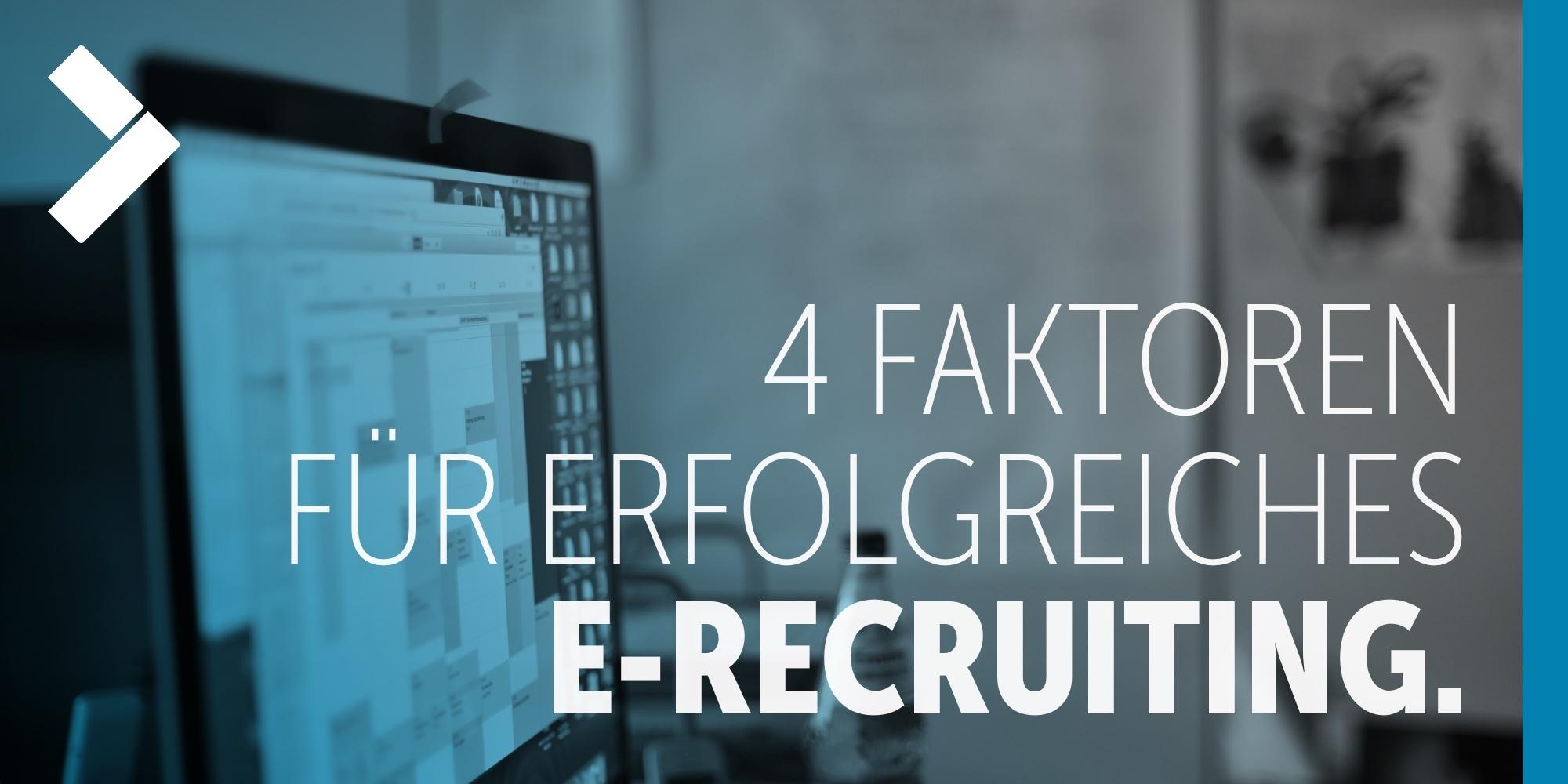 Header-4-faktoren-fuer-erfolgreiches-e-recruiting.jpg