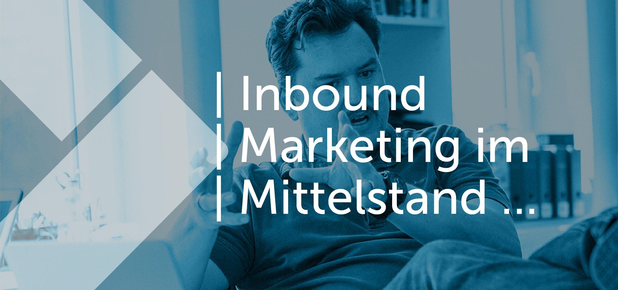 inbound-marketing-im-mittelstand-nutzen.jpg